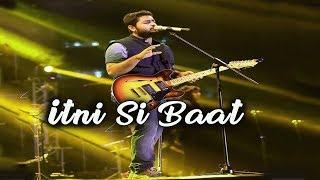 Itni Si Baat Hai | Arijit Singh Live | Best Soulful Performance