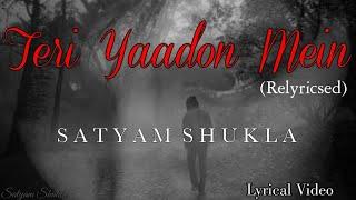 Teri Yaadon Mein (Relyricsed) | Satyam Shukla | K.K. | The Killer
