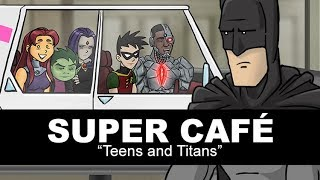 Super Cafe: Teens and Titans