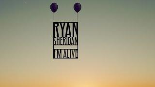 Ryan Sheridan - I'm Alive [Lyric Video]
