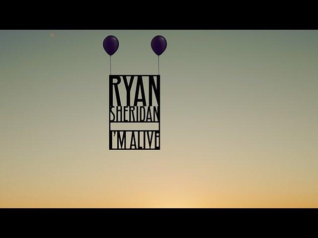 I'm Alive - Ryan Sheridan