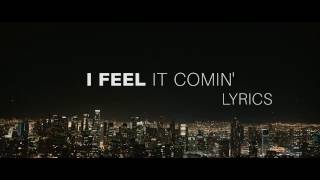 The Weeknd   I Feel It Coming [Lyrics] Ft. Daft Punk !