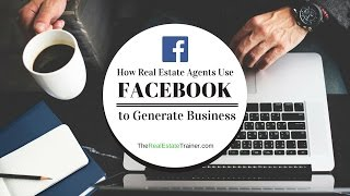 How Real Estate Agents Use Facebook to Generate Business