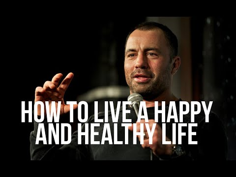 Video How to Live a Happy and Healthy Life - Joe Rogan