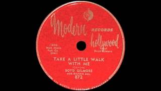 Boyd Gilmore - Take A Little Walk With Me