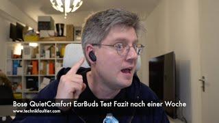 Bose QuietComfort Earbuds Test Fazit nach einer Woche