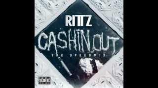 Rittz CASHIN' OUT SPEED MIX BRAND NEW 2012   YouTube