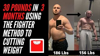 I Lost 30 Pounds in 3 Months by Cutting Weight Like a Fighter (Easy to Do)