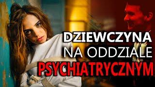 Dziewczyna zamknięta z mężczyznami na oddziale psychiatrycznym