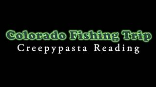 ASMR Creepypasta 💀 Colorado Fishing Trip