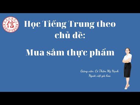 Học Tiếng Hán Theo Chủ Đề - Mua Sắm Thực Phẩm