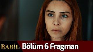 Babil 6. Bölüm Fragman