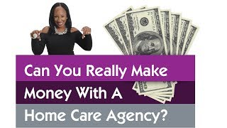 Can You Really Make Money With A Home Care Agency? My REAL Checks!