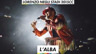 Lorenzo negli stadi 2015 - L'Alba