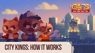 C.A.T.S. - City Kings: How It Works