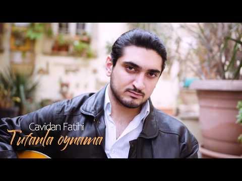 Cavidan Fatihi - Tufanla Oynama