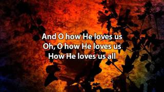 How He Loves - David Crowder Band (with lyrics)