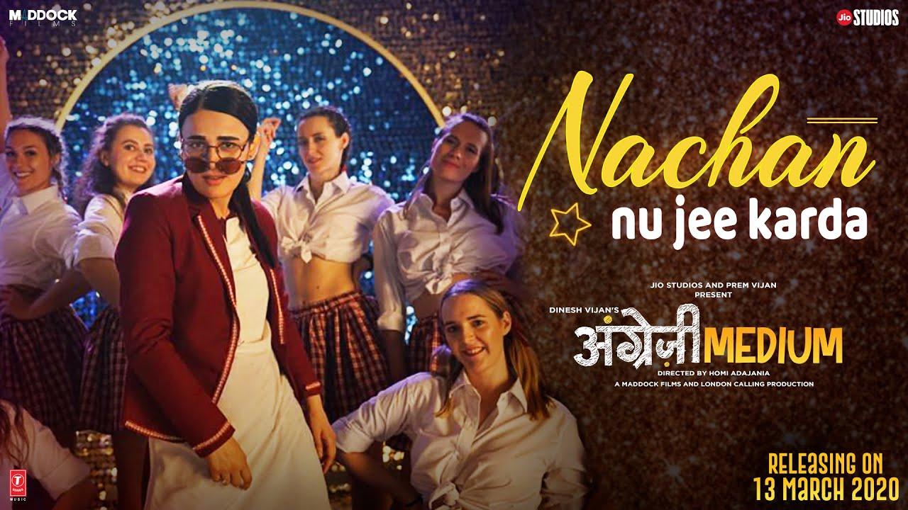 Nachan Nu Jee Karda | Angrezi Medium | Irrfan, Radhika, Deepak, Kareena | Romy, Nikhita | Tanishk B - Romy & Nikhita Lyrics