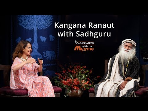 Kangana Ranaut with Sadhguru - In Conversation with the Mystic @Mumbai 2018