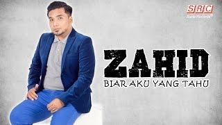 Zahid -  Biar Aku Yang Tahu (Official Video Lyric- High Quality Mp3)