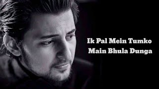 Ik Pal Main Tumko Main Bhula Dunga || Darshan Raval || Lyrics