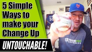 5 Simple Ways To Make Your Change Up UNTOUCHABLE!