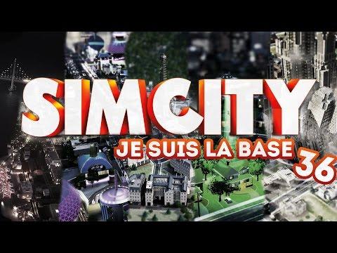 Sim City 5 - Je suis la base - Episode 36