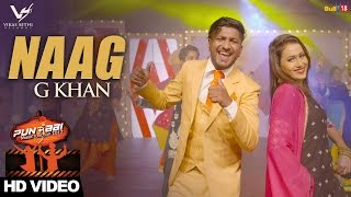 Naag  G Khan  Punjabi Music Junction 2017  VS Records  Latest Punjabi Songs