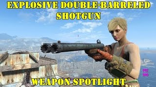 Fallout 4: Weapon Spotlight: Explosive Double Barreled Shotgun