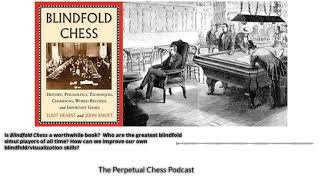 Blindfold Chess: The Book, the History, and Some Tips and Resources for How to Play it.