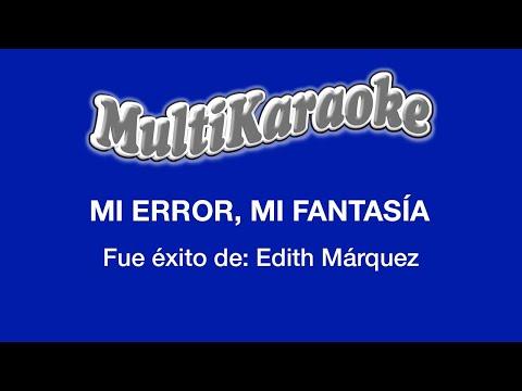 Mi error, mi fantasía Edith Márquez