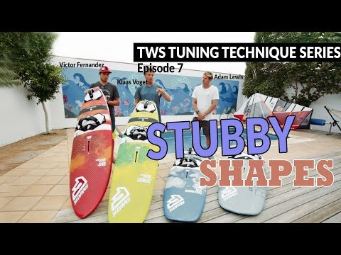 TWS Tuning Technique Series – Ep7: Stubby shapes, why for who and when windsurfing
