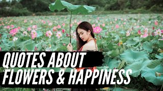 10 Quotes About Flowers & Happiness