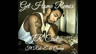 Get Home Remix (JR Castro ft. Rob-E & Quavo)