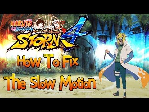 Solved][Fix] Slow Motion Problem :: NARUTO SHIPPUDEN