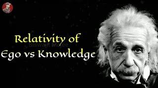 Relativity of Ego vs Knowledge || New Albert Einstein Whatsapp Status & Quotes ||