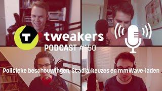 Tweakers Podcast #150 - Politieke beschouwingen, Stadia-keuzes en mmWave-laden
