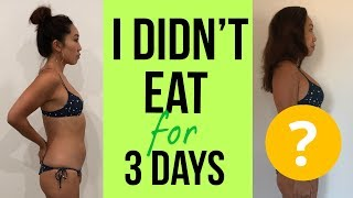 I didn't eat for 3 days