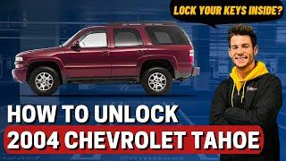 How to Unlock: 2004 Chevrolet Tahoe (no keys)