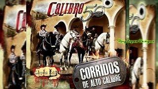 Calibre 50   Corridos De Alto Calibre(2013 2014)Download