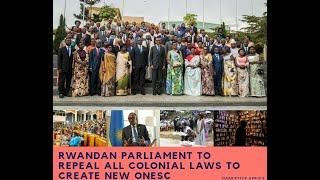 Wow! Rwanda repeal 1000 Colonial Laws