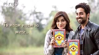 Nazm Nazm Unplugged Lyrical Lyrics   Bareilly Ki Barfi   Feat. Ayushmann Khurrana