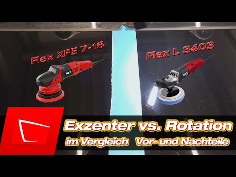 Polieren für Anfänger polieren mit Poliermaschine  Exzenter vs. Rotation-Flex XFE 7-15 Flex 3403