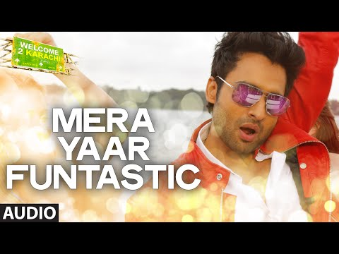 'Mera Yaar Funtastic' Full AUDIO Song | Welcome 2 Karachi | T-series