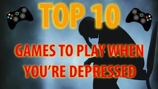 Top 10 PC Games To Play When You're Depressed