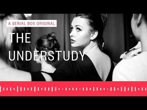 Theme to The Understudy | Serial Box