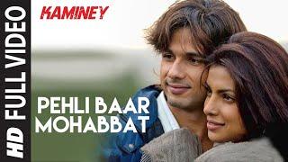 Pehli Baar Mohabbat   Kaminey   Shahid Kapoor, Priyanka Chopra   Mohit Chauhan   Vishal Bhardwaj