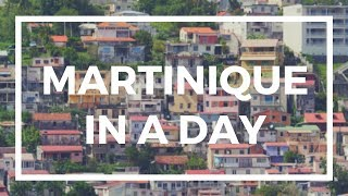 Martinique in a Day