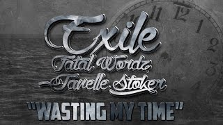 Wasting My Time (Feat. Janelle Stoker & Fatal Wordz)
