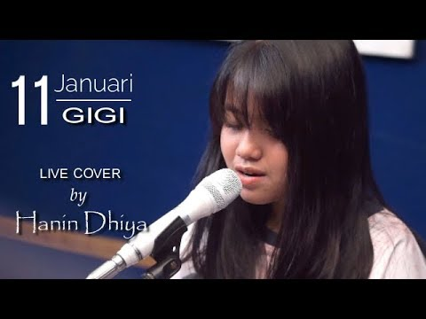 11 Januari - GIGI (Live Cover) By Hanin Dhiya Ft Ais | Black - All About Hanin